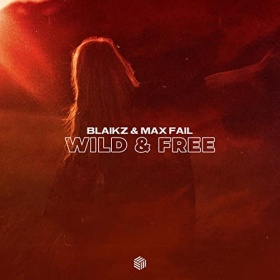 BLAIKZ & MAX FAIL - WILD & FREE